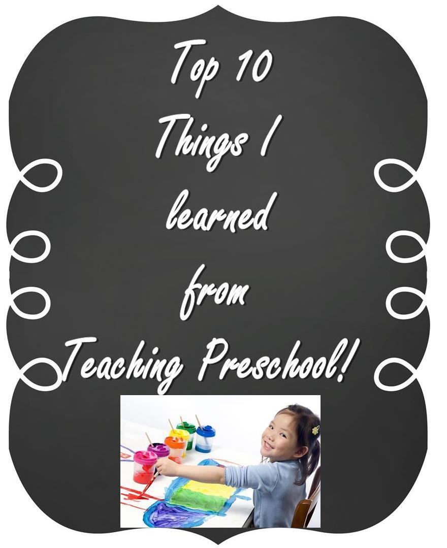 Preschool Teacher Quotes Top Ten  What I Learned From Teaching Preschool  Teaching Heart