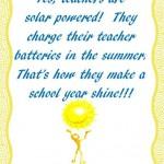 Teachers are solar powered!